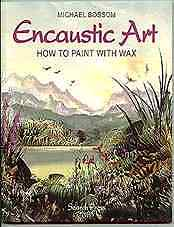 64 page Encaustic Art - How to paint with wax book - hobby art based images - ideal for beginners