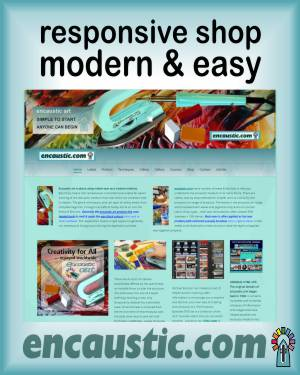 the encaustic.com shop - fully responsive - secure checkout for cards and also for PayPal.